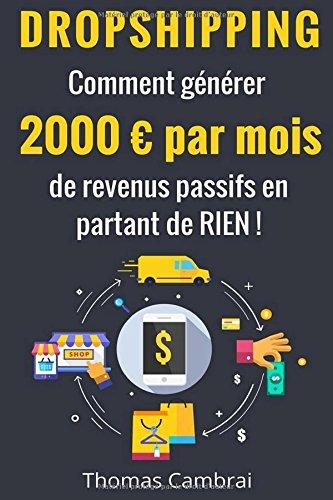 Dropshipping : Comment gnrer 2000 euros par mois de revenus passifs en partant de RIEN !