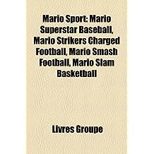 Mario Sport: Mario Superstar Baseball, Mario Strikers Charged Football, Mario Smash Football, Mario Slam Basketball