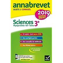 Annales du brevet Annabrevet 2019 Sciences (Physique-chimie SVT Technologie) 3e: 54 sujets corrigés