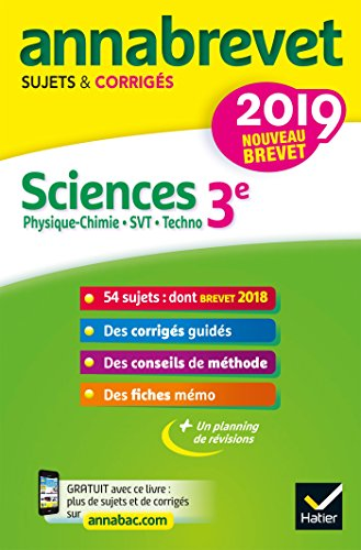 Annales du brevet Annabrevet 2019 Sciences (Physique-chimie SVT Technologie) 3e: 54 sujets corrigés par Nadège Jeannin