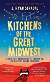 Front cover for the book Kitchens of the Great Midwest by J. Ryan Stradal