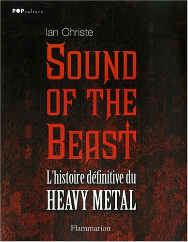 Sound of the Beast : L'histoire dfinitive du Heavy  Metal