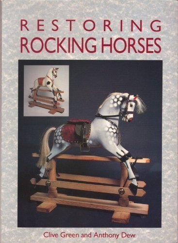 Restoring Rocking Horses by Clive Green (1998-12-31)