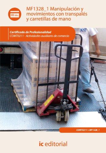 Manipulación y movimientos con transpalés y carretillas de mano. comt0211 - actividades auxiliares de comercio