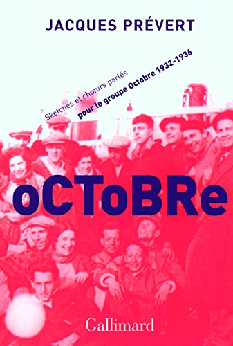 Octobre: Sketchs et chœurs parlés pour le groupe Octobre (1932-1936)