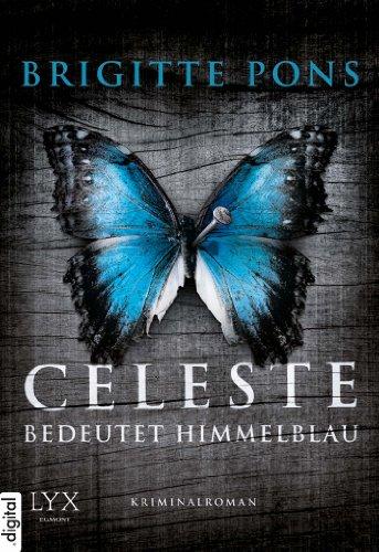 Buchseite und Rezensionen zu 'Celeste bedeutet Himmelblau: Frank Liebknecht ermittelt' von Brigitte Pons