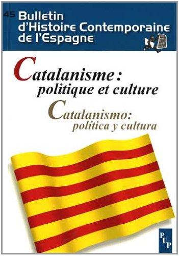 Bulletin d'Histoire Contemporaine de l'Espagne, N° 45 : Catalanisme : politique et culture par Jordi Casassas