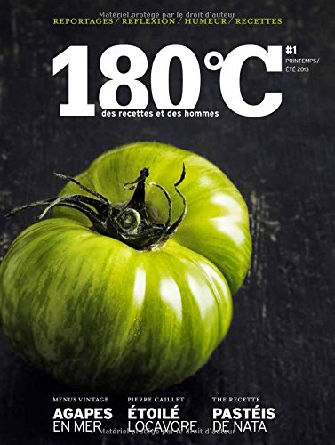 180°C, N° 1, printemps/été 2013 : Des recettes et des hommes
