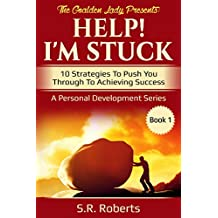 Help! I'm Stuck: 10 Strategies To Push You Through To Achieving Success (English Edition)