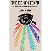 THE EIGHTH TOWER: On Ultraterrestrials and the Superspectrum (English Edition)