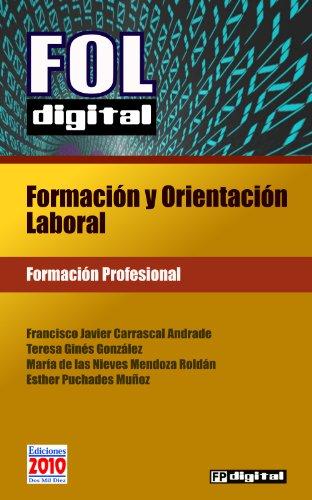 FOL digital: Formación y Orientación Laboral (FP digital nº 1) por Francisco Javier Carrascal Andrade