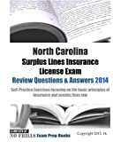 North Carolina Surplus Lines Insurance License Exam Review Questions & Answers 2014: Self-Practice Exercises focusing on the basic principles of insurance and surplus lines law by ExamREVIEW (2014-09-15)