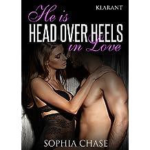 He is HEAD OVER HEELS in love