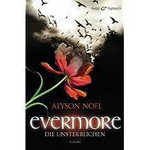 Evermore - Die Unsterblichen: Roman