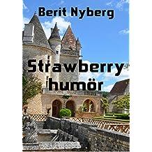 Strawberry humör (Swedish Edition)