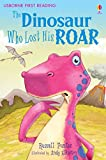 The Dinosaur Who Lost His Roar: For tablet devices (Usborne First Reading: Level Three)