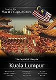 Kuala Lumpur: The Capital of Malaysia