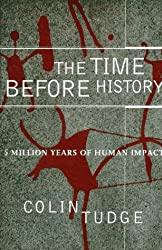 The Time before History: 5 Million Years of Human Impact by Colin Tudge (1996-01-25)