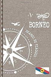 Borneo Diario di Viaggio: Journal dotted A5 per Scrivere Appunti, Disegnare, Ricordi, Quaderno da Disegno, Dot Grid Giornalino, Bucket List - Libro Attività per Viaggi e Vacanze Viaggiatore