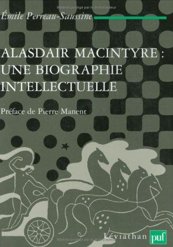 Alasdair MacIntyre : une biographie intellectuelle. Introduction aux critiques contemporaines du libéralisme