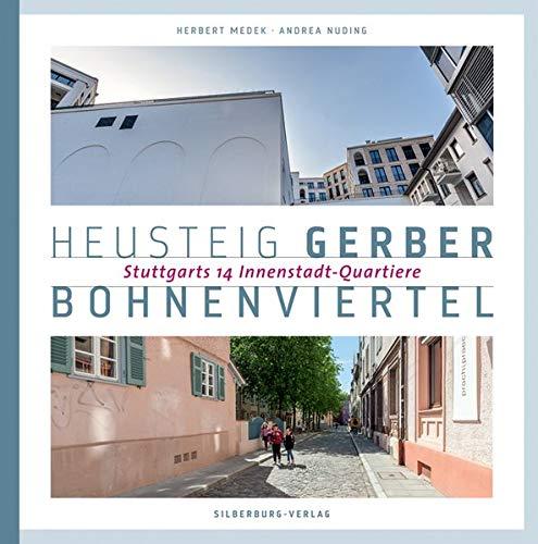 Heusteig, Gerber, Bohnenviertel: Stuttgarts 14 Innenstadt-Quartiere (Gerber Foto)