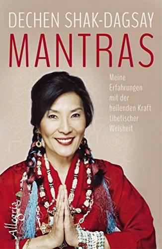 Mantras: Meine Erfahrungen mit der heilenden Kraft tibetischer Weisheit