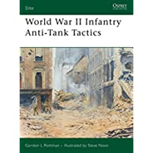 [( World War II Infantry Anti-tank Tactics )] [by: Gordon L. Rottman] [Feb-2005]