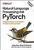 Natural Language Processing mit PyTorch: Intelligente Sprachanwendungen mit Deep Learning erstellen (Animals) - Delip Rao, Brian McMahan