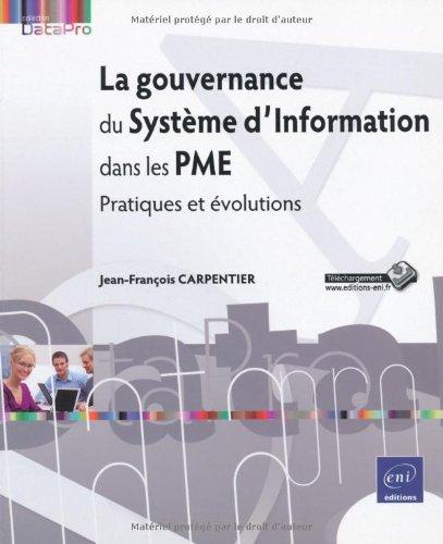 La gouvernance du Systme d'Information dans les PME - Pratiques et volutions