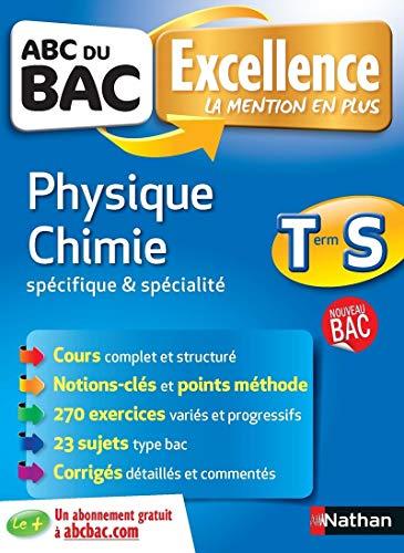 ABC du BAC Excellence Physique - Chimie Term S Spécifique et spécialité par A. Coppens
