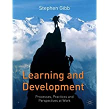 Learning and Development: Processes, Practices and Perspectives at Work