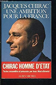Jacques Chirac, une ambition pour la France par Jacques Chirac