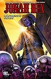 Jonah Hex, Band 2: Rächende Colts - Jimmy Palmiotti, Justin Gray