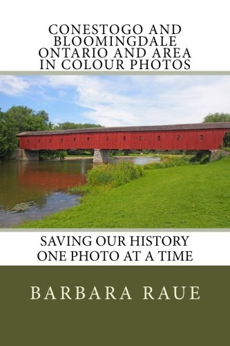 conestogo-and-bloomingdale-ontario-and-area-in-colour-photos-saving-our-history-one-photo-at-a-time-