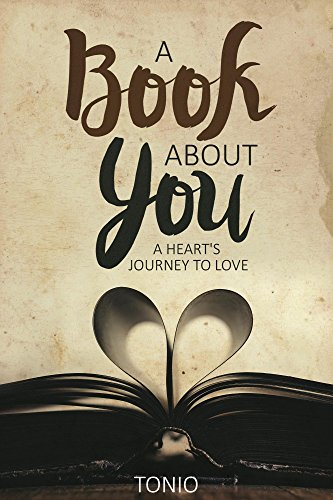 A book about you a hearts journey to love ebook tonio amazon a book about you a hearts journey to love by tonio fandeluxe Gallery