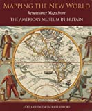 Mapping the New World: Renaissance Maps from The American Museum in Britain