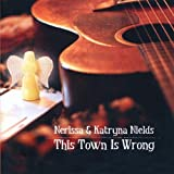 Songtexte von Nerissa & Katryna Nields - This Town Is Wrong