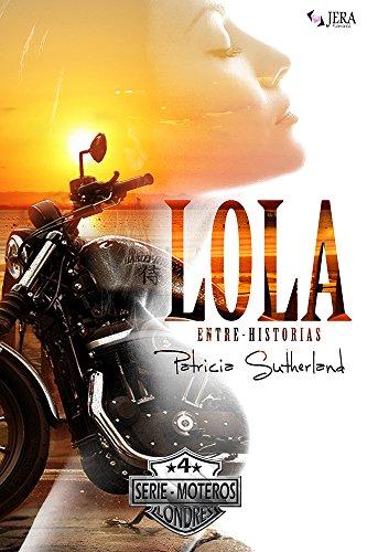 Lola Entre-Historias (Serie Moteros nº 4)