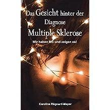Das Gesicht hinter der Diagnose Multiple Sklerose: Wir haben MS und zeigen es!