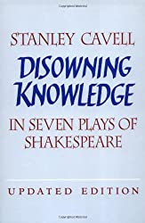 Disowning Knowledge 2ed: In Seven Plays of Shakespeare