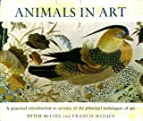 ANIMALS IN ART: A PRACTICAL INTRODUCTION TO SEVENTY OF THE PRINCIPAL TECHNIQUES OF ART.