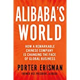Alibaba's World: How One Remarkable Chinese Company is Revolutionizing Global Business