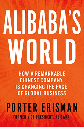 alibabas-world-how-one-remarkable-chinese-company-is-revolutionizing-global-business