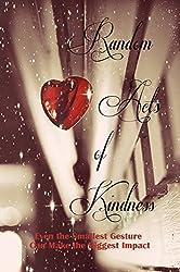 Random Acts of Kindness (A Rock & Roll Saved My Soul Anthology)