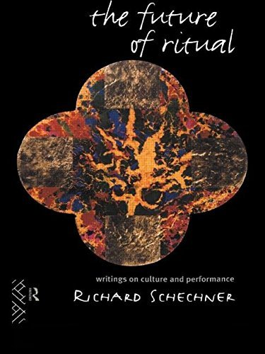 The Future of Ritual: Writings on Culture and Performance by Richard Schechner (2-Nov-1995) Paperback