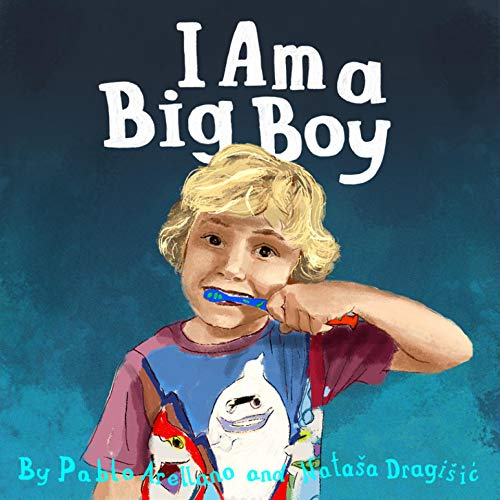 Children's Picture Book: I am big boy- Adventures of growing up - BOOKS FOR KIDS 2-6:  I am big boy- Adventures of growing up (Teo Adventures of growing up  Book 1) (English Edition) por Pablo Arellano