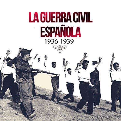 La Guerra Civil Española [The Spanish Civil War]  Audiolibri