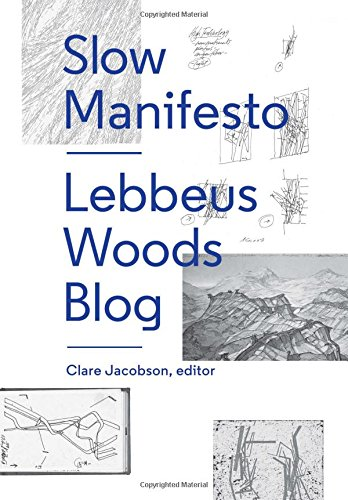 Slow Manifesto : Lebbeus Woods Blog