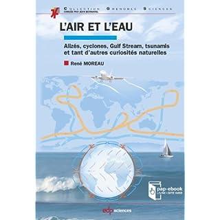 L'air et l'eau: Alizés, cyclones, Gulf Stream, tsunamis et tant d'autres curiosités naturelles (Grenoble Sciences) (French Edition)