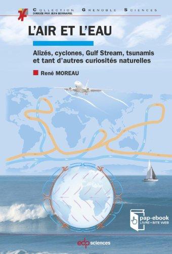 L'air et l'eau: Alizés, cyclones, Gulf Stream, tsunamis et tant d'autres curiosités naturelles par René Moreau